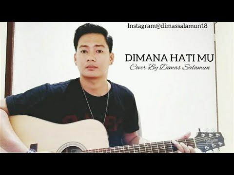 PAPINKA - DIMANA HATI MU ( Cover By Dimas Salamun )