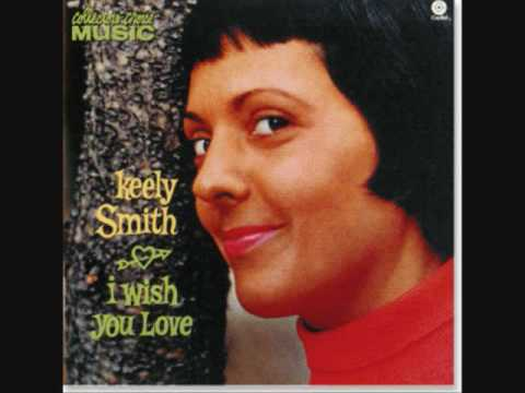 """I Wish You Love"" Keely Smith"