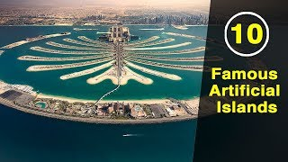 Top 10 Famous Artificial Islands | Travel | Facts | FactsWacts