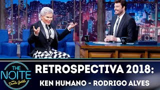 Retrospectiva 2018: Ken Humano | The Noite (13/02/19)