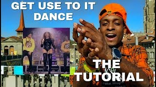 How to do Get Use To It (Dance Tutorial) by Tango Leadaz | As seen done by Beyonce at Coachella