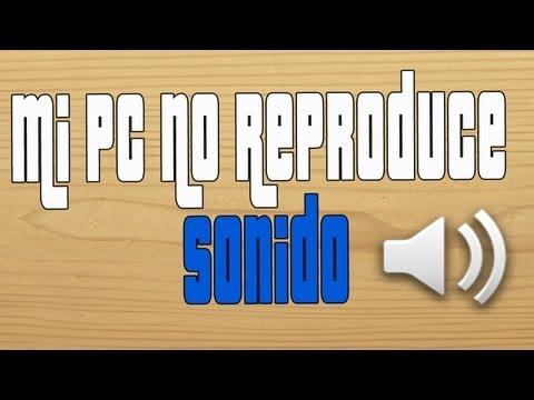 Mi PC No Reproduce Sonido