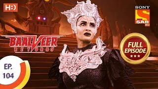 Baalveer Returns - Ep 104 - Full Episode - 31st January 2020