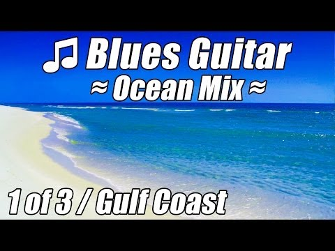 BLUES GUITAR Music Slow Calm Relaxing Instrumental Songs Relax Party Mix Southern Soul musica ocean