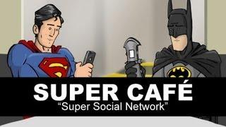 Super Café: Super Social Network