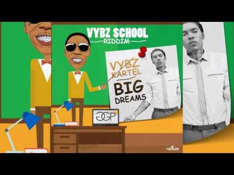 Vybz Kartel - Big Dreams ( Vybz School Riddim ) Raw
