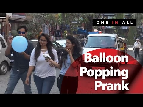 Balloon Popping Prank (GONE WRONG) | One In All (Pranks In India)