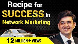 Recipe For Success In Network Marketing | Network Marketing Tips | Sonu Sharma