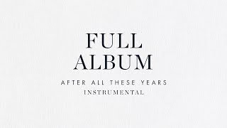 Full Length Instrumental Album - Brian & Jenn Johnson | After All These Years