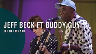 Jeff Beck Ft Buddy Guy Let Me Love You Live At The Hollywood Bowl