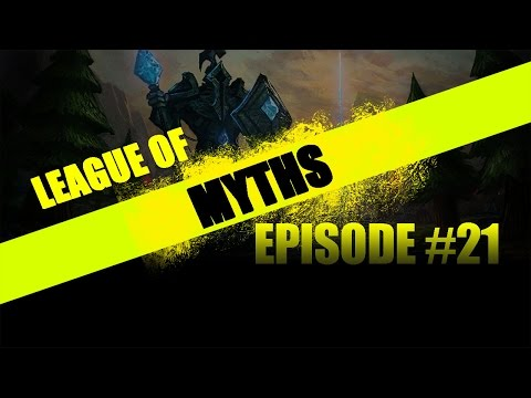 League of Myths League of Legends Episode 21