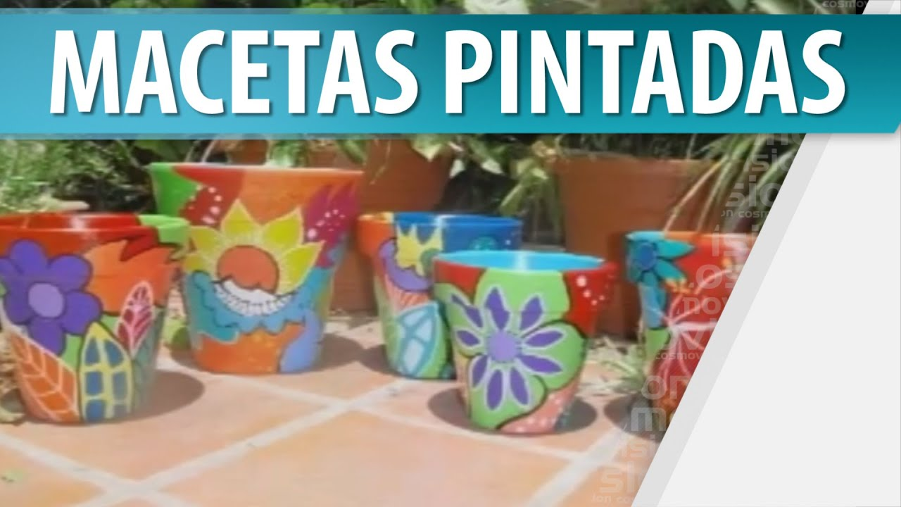 Macetas pintadas decoraci n de macetas youtube for Macetas para exteriores decoracion
