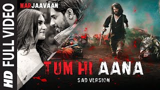 Full Video: Tum Hi Aana (Sad Version) | Riteish D, Sidharth M, Tara S |Jubin Nautiyal, Payal Dev