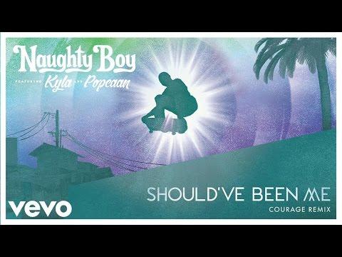 download lagu Naughty Boy - Should`ve Been Me Courage Remix Ft. Kyla, Popcaan gratis