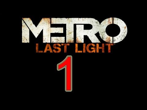 "Metro Last Light Gameplay Walkthrough part 1 let's play HD ""Metro Last Light walkthrough part 1"""