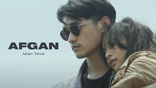 Afgan Jalan Terus Official Video Clip