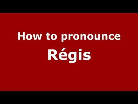 How to Pronounce Régis – PronounceNames.com