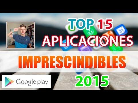 TOP 15 | Mejores Aplicaciones IMPRESCINDIBLES para Android 2015 | Gratis