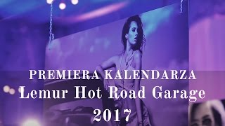Premiera kalendarza Lemur Hot Road Garage 2017 :)