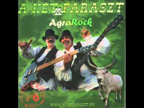 A Két Paraszt AgráRock Hosszú Fekete Haj .wmv