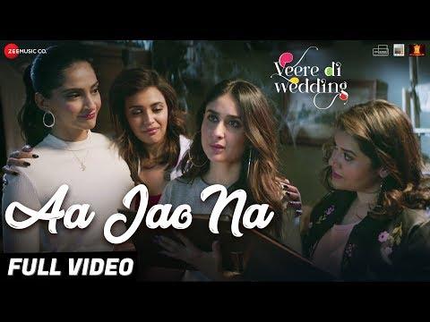 Download Lagu  Aa Jao Na - Full  Veere Di Wedding Kareena, Sonam, Swara & Shikha Arijit Singh,Shashwat Sachdev Mp3 Free