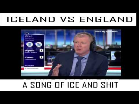 Iceland Vs England — A Song Of Ice And SHIT ( Funny Steve McClaren Reaction)