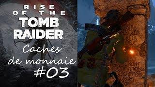 CACHES DE MONNAIE DES MINES ABANDONNÉES - Rise of the Tomb Raider [FR] - #03