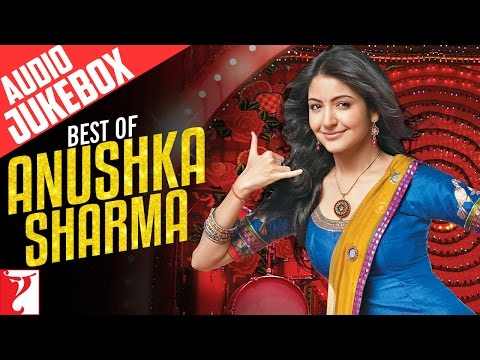 Best Of Anushka Sharma - Audio Jukebox