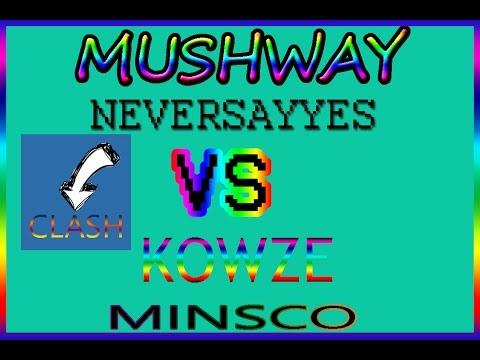 Clash Mushway Neversayyes Vs Kowze Minsco Blitix Et Telfort