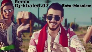 Saad Lamjarred Enta M3alem remix سعد لمجرد أنت معلم 2016 ديجي