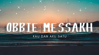Obbie Messakh - Kau Dan Aku Satu (Official Music Video )