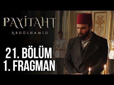 Payitaht Abdülhamid 21. Bölüm Fragman
