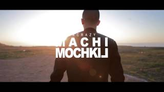 MR CRAZY - MACHI MOCHKIL [Officiel Video]