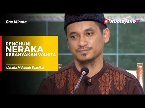 One Minute : Penghuni Neraka Kebanyakan Wanita - Ustadz M Abduh Tuasikal