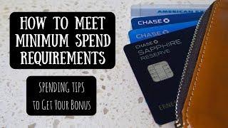 How to Meet Minimum Spend Requirements | Spending Tips to Get Your Bonus