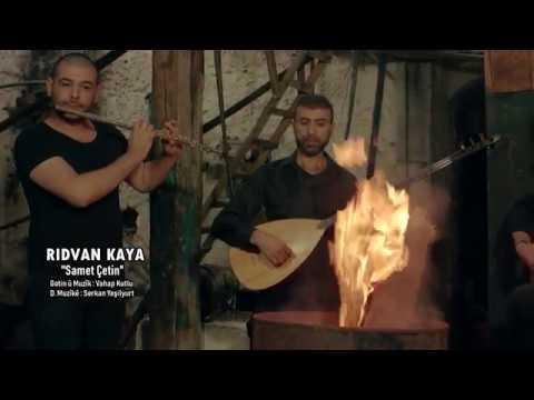 Rıdvan Kaya - Hevale Samet Çetin - 2018