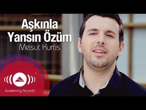 Mesut Kurtis - Aşkınla Yansın Özüm | AlbÜmÜ Çikti video