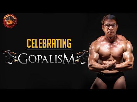 Celebrating Gopalism | Top 10 Gopal Moments | Madras Meter