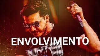 Wesley Safadão - Envolvimento - Mc Loma 2018