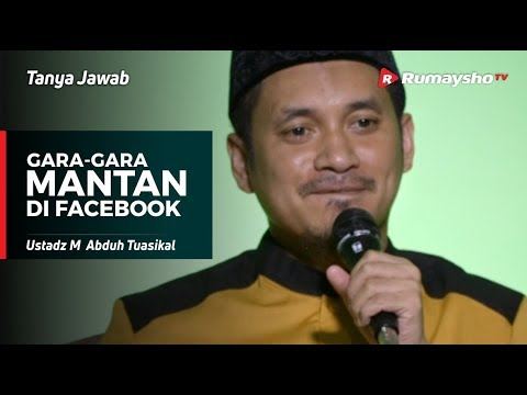 Serial Remaja : Gara Gara Mantan di Facebook - Ustadz M Abduh Tuasikal