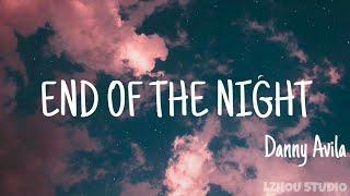 Danny Avila《End of the night》(lyrics Eng) 抖音熱門卡點音樂 || 「LZHOU STUDIO 」