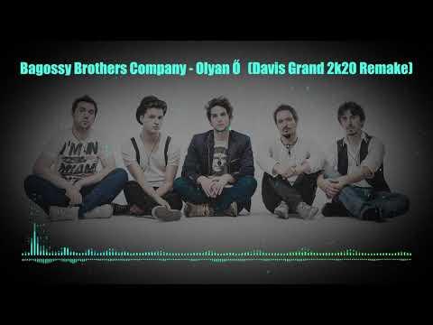 Bagossy Brothers Company - Olyan Ő (Davis Grand 2k20 Remake)