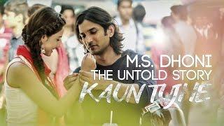 Kaun Tujhe full song lyrics |M S Dhoni - The Untold Story [HD]