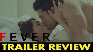 Fever : Trailer Review