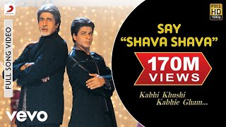 Download Lagu K3G - Say Shava Shava Video | Amitabh Bachchan, Shah Rukh Khan Gratis STAFABAND