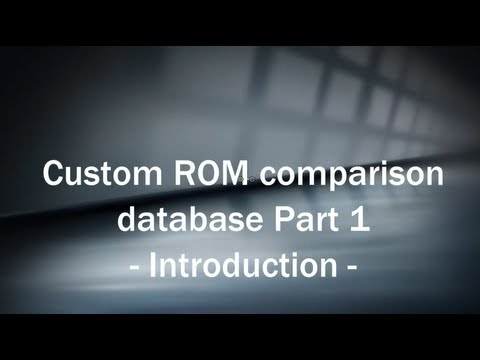 Custom ROM comparison database - Part 1 - Introduction