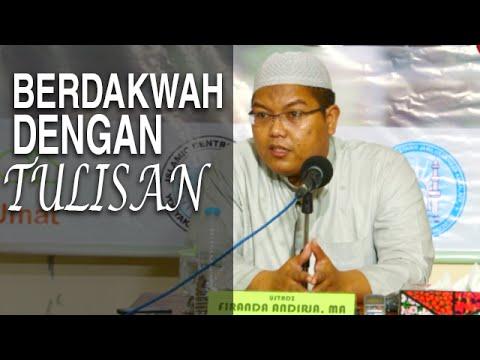 Serial Ceramah Islam: Berdakwah Dengan Tulisan - Ustadz Firanda Andirja