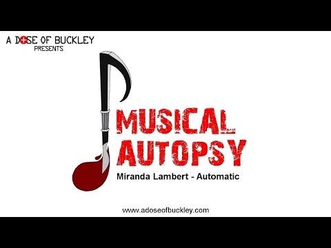 Musical Autopsy: Miranda Lambert - Automatic