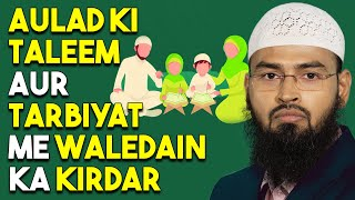 Download Aulad Ki Taleem Aur Tarbiyat Me Maa Aur Baap Ka Kirdar By Adv. Faiz Syed 3Gp Mp4