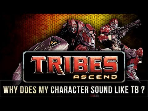 Why does my Tribes character sound like TotalBiscuit ?